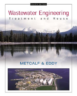 Wastewater Engineering: Treatment and Reuse - Tchobanoglous, George, and Burton, Franklin L, and Stensel, H David