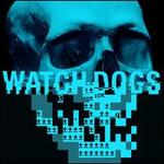 Watch Dogs [Original Game Soundtrack]