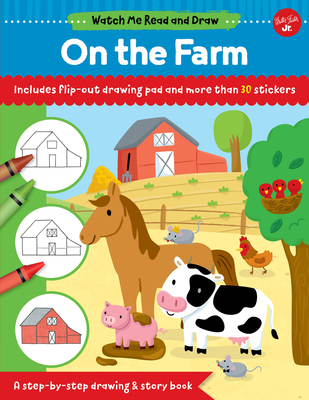 Watch Me Read and Draw: On the Farm: A Step-By-Step Drawing & Story Book - Includes Flip-Out Drawing Pad and More Than 30 Stickers - Chagollan, Samantha