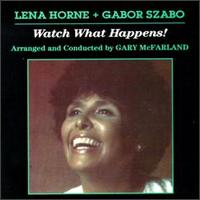 Watch What Happens! - Lena Horne & Gabor Szabo