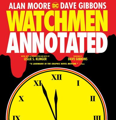 Watchmen: The Annotated Edition - Klinger, Leslie S, and Moore, Alan