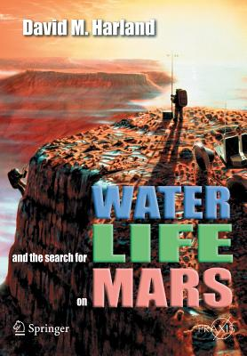 Water and the Search for Life on Mars - Harland, David M, and Harland, D