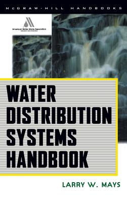 Water Distribution System Handbook - Mays, Larry W, Professor