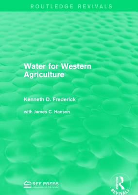 Water for Western Agriculture - Frederick, Kenneth D.