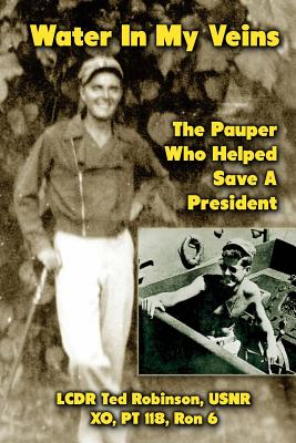 Water in My Veins: The Pauper Who Helped Save a President - Robinson, Ted