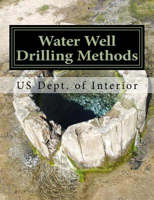 Water Well Drilling Methods: Water Supply Paper 257 - Chambers, Roger (Introduction by), and Interior, Us Dept of