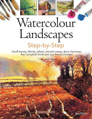 Watercolour Landscapes Step-by-Step - Kersey, Geoff, and Jelbert, Wendy, and Lowrey, Arnold