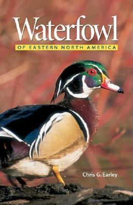 Waterfowl of Eastern North America - Earley, Chris G