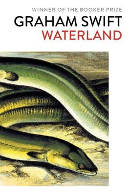 Waterland - Swift, Graham