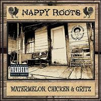 Watermelon, Chicken & Gritz - Nappy Roots