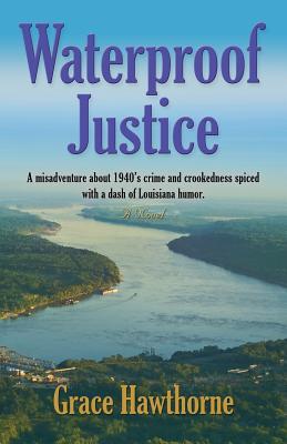 Waterproof Justice - Hawthorne, Grace