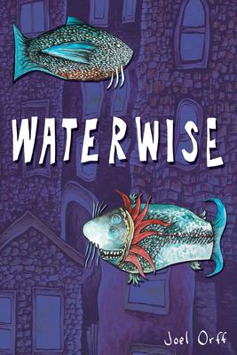 Waterwise - Orff, Joel