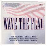 Wave the Flag: John Philip Sousa's American Music