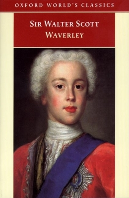 Waverley: Or 'Tis Sixty Years Since - Scott, Walter, Sir, and Lamont, Claire (Editor)