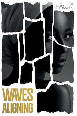 Waves Aligning - O, Adaora