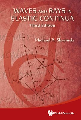 Waves and Rays in Elastic Continua (3rd Edition) - Slawinski, Michael A