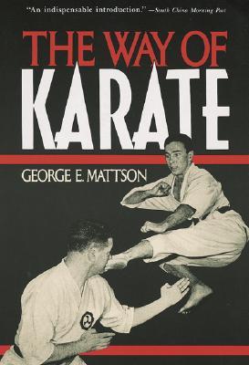 Way of Karate - Mattson, George E