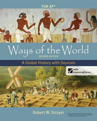 Ways of the World with Student Access Code: A Global History with Sources for AP - Strayer, Robert W