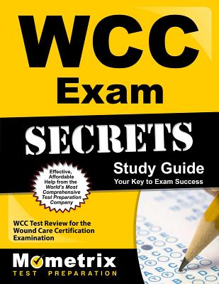 WCC Exam Secrets Study Guide - Wcc Exam Secrets Test Prep (Editor)