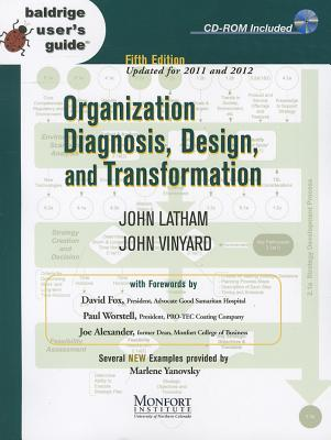 (Wcls)Baldrige User's Guide: Organization Diagnosis, Design, and Transformation (Updated for 2011 and 2012) - Latham, John, and Vinyard, John