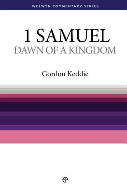Wcs 1 Samuel: Dawn of a Kingdom - Keddie, Gordon