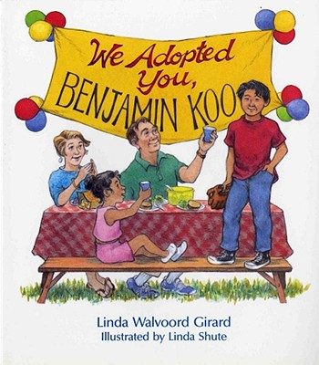 We Adopted You, Benjamin Koo - Girard, Linda Walvoord