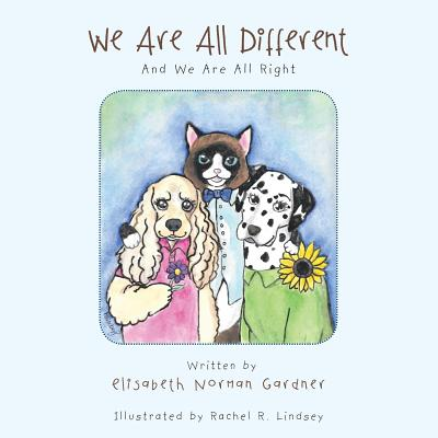 We Are All Different: And We Are All Right - Gardner, Elisabeth Norman