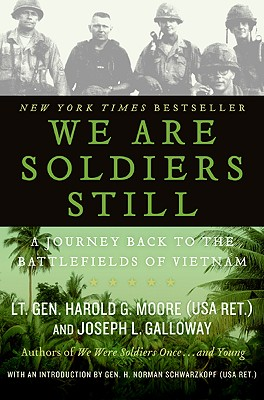 We Are Soldiers Still: A Journey Back to the Battlefields of Vietnam - Moore, Harold G, and Galloway, Joseph L