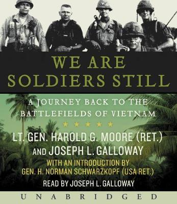 We Are Soldiers Still - Moore, Harold G, and Galloway, Joseph L (Read by)