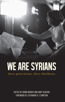 We Are Syrians: Three Generations. Three Dissidents. - Al-Atrash, Naila