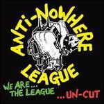We Are the League... Uncut