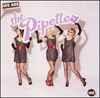 We Are the Pipettes - The Pipettes