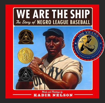 We Are the Ship: The Story of Negro League Baseball - Nelson, Kadir