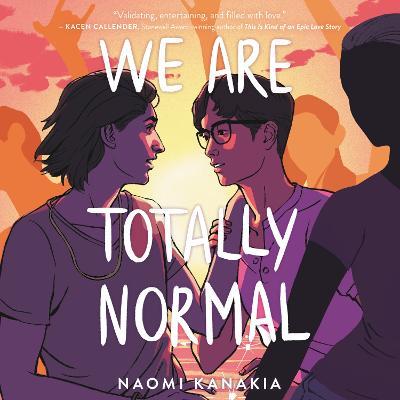 We Are Totally Normal - Kanakia, Rahul, and Malhotra, Sunil (Read by)