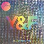 We Are Young & Free: Live