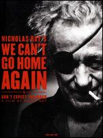 We Can't Go Home Again - Nicholas Ray