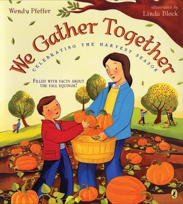 We Gather Together: Celebrating the Harvest Season - Pfeffer, Wendy, Professor