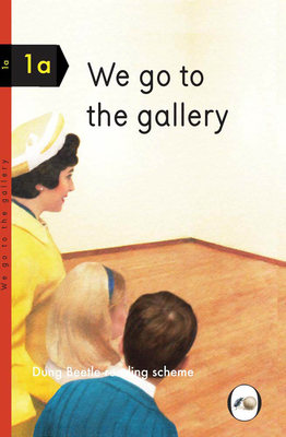 We Go To The Gallery: A Dung Beetle Learning Guide - Elia, Miriam