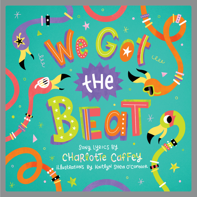 We Got the Beat: A Children's Picture Book - Caffey, Charlotte