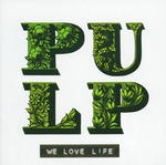 We Love Life - Pulp