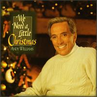We Need a Little Christmas - Andy Williams