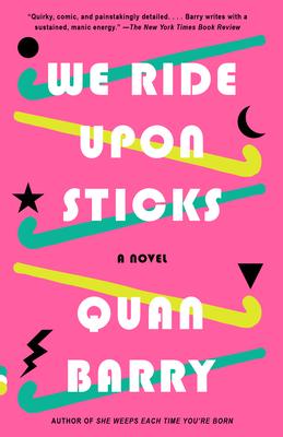 We Ride Upon Sticks - Barry, Quan