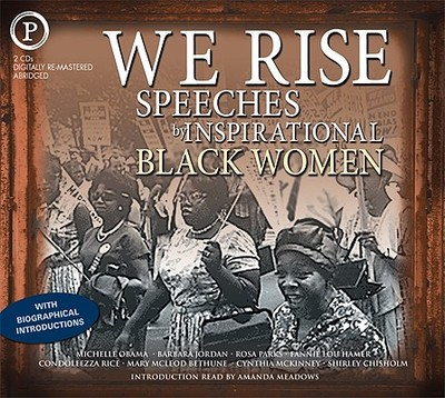 We Rise: Speeches by Inspirational Black Women - Obama, Michelle, and Jordan, Barbara, and Parks, Rosa
