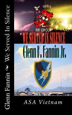 We Served In Silence - Madrid, Sam (Contributions by), and Glenn, Tom (Contributions by), and Fannin Jr, Glenn K