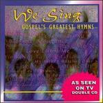 We Sing: Gospel's Greatest Hymns