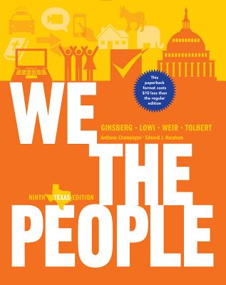 We the People: An Introduction to American Politics - Ginsberg, Benjamin, and Lowi, Theodore J, and Weir, Margaret, Professor