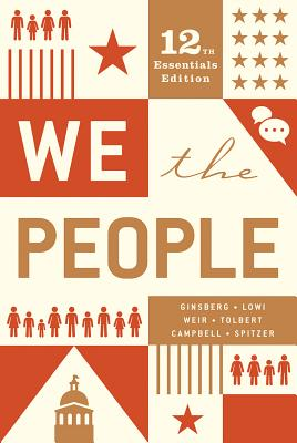 We the People - Ginsberg, Benjamin, and Lowi, Theodore J, and Weir, Margaret