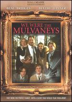We Were the Mulvaneys - Peter Werner