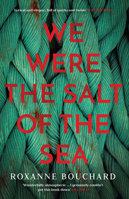 We Were the Salt of the Sea - Bouchard, Roxanne, and Warriner, David (Translated by)