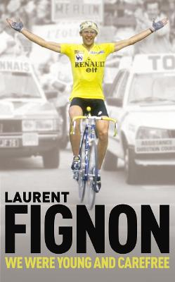 We Were Young and Carefree - Fignon, Laurent